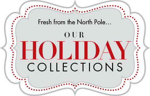 Fresh from the North Pole...Our Holiday Collections