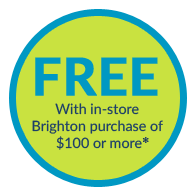 Free  with in-store Brighton purchase of $100 or more*